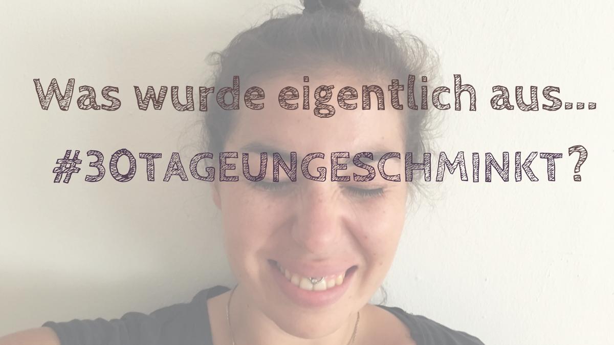 #30Tageungeschminkt 2.png